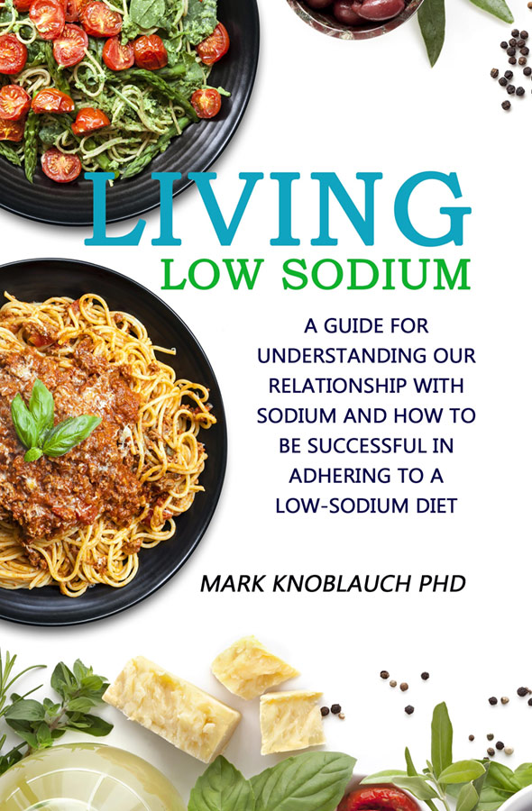 Living Low-Sodium: A guide for understanding our relationship with sodium…