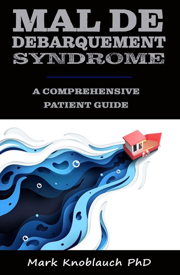 Mal de Debarquement Syndrome: A Comprehensive Patient Guide